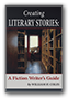 Creating Literary Stories: A Fiction Writer's Guide